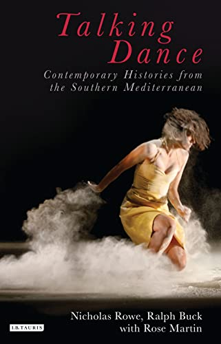 9781780764894: Talking Dance: Contemporary Histories from the Southern Mediterranean