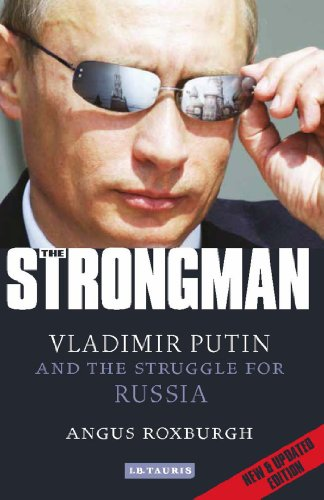 9781780765044: The Strongman: Vladimir Putin and the Struggle for Russia