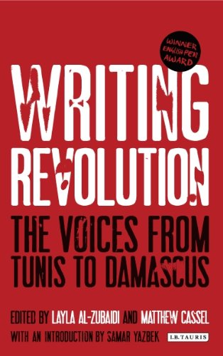 Writing Revolution: The Voices from Tunis to: Matthew Cassel and