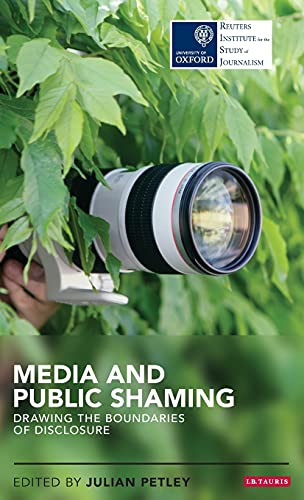 9781780765860: Media and Public Shaming: Drawing the Boundaries of Disclosure (Reuters Institute for the Study of Journalism)