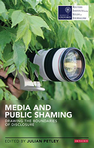 9781780765877: Media and Public Shaming: Drawing the Boundaries of Disclosure (Reuters Institute for the Study of Journalism)