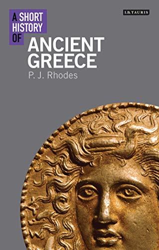 9781780765945: A Short History of Ancient Greece (I.B.Tauris Short Histories)