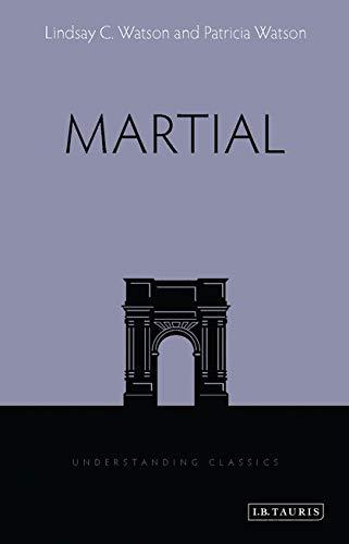 Martial (Understanding Classics): Watson, Lindsay C.; Watson, Patricia