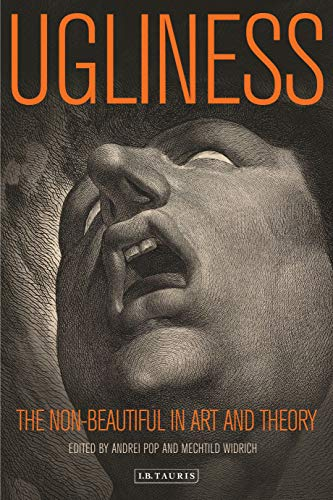 Ugliness: The Non-Beautiful in Art and Theory