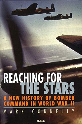 9781780766805: Reaching for the Stars: A History of Bomber Command