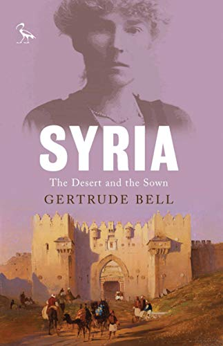 The Desert and the Sown Travels in Palestine and Syria