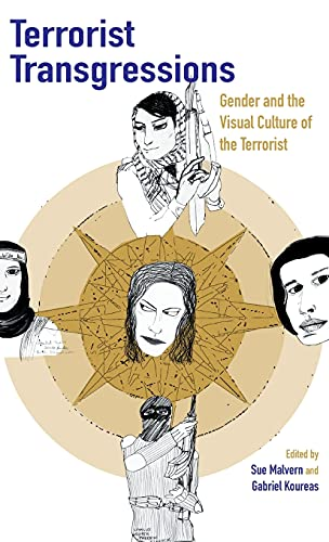 9781780767017: Terrorist Transgressions: Gender and the Visual Culture of the Terrorist (International Library of Cultural Studies)