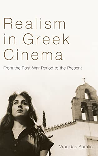 9781780767291: Realism in Greek Cinema: From the Post-War Period to the Present (World Cinema)