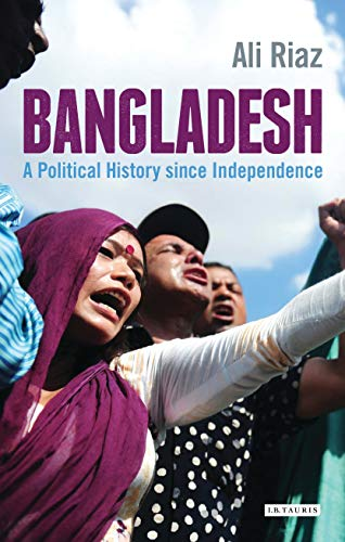 9781780767413: Bangladesh: A Political History since Independence (International Library of Twentieth Century History)
