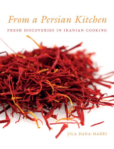 9781780768014: From a Persian Kitchen: Fresh Discoveries in Iranian Cooking