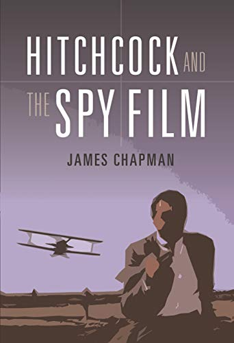 9781780768441: Hitchcock and the Spy Film