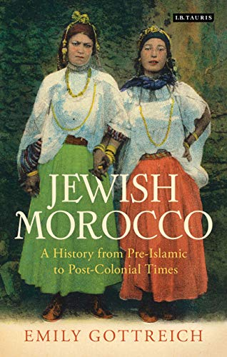 9781780768496: Morocco:: A Jewish History from Pre-Islamic to Post-Colonial Times (Library of Middle East History)