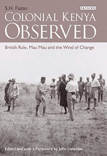 9781780768656: Colonial Kenya Observed: British Rule, Mau Mau and the Wind of Change