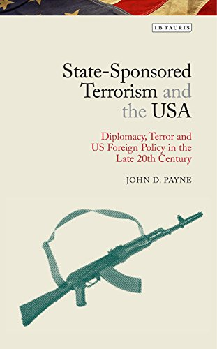 9781780768816: State-Sponsored Terrorism and the USA: Diplomacy, Terror and US Foreign Policy in the Late Twentieth Century (Library of Modern American History)