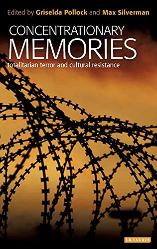 9781780768960: Concentrationary Memories: Totalitarian Resistance and Cultural Memories