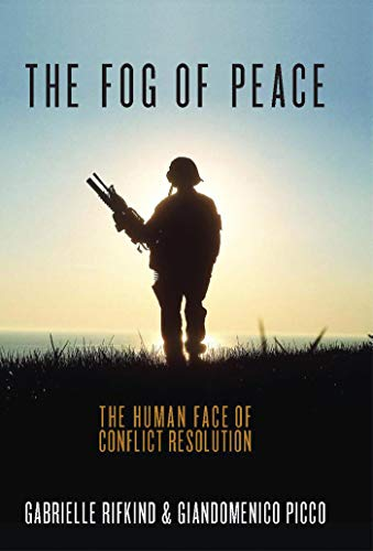 9781780768977: The Fog of Peace: The Human Face of Conflict Resolution