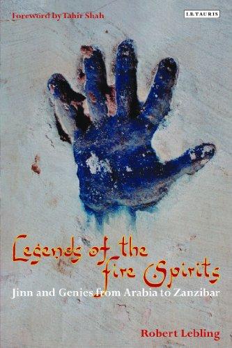 9781780769042: Legends of the Fire Spirits: Jinn and Genies from Arabia to Zanzibar