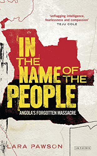 9781780769059: In the Name of the People: Angola's Forgotten Massacre