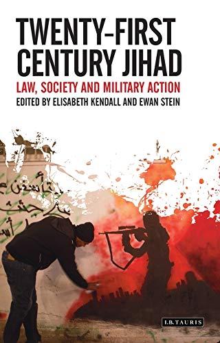 Twenty-first Century Jihad: Law, Society and Military: Elisabeth Kendall, Ewan