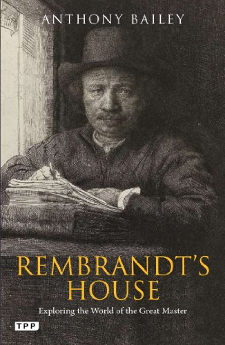 Rembrandt's house: Bailey, Anthony