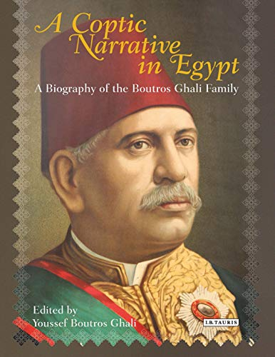 9781780769394: A Coptic Narrative in Egypt: A Biography of the Boutros-Ghali Family