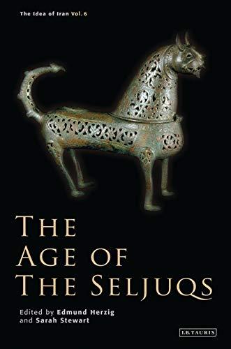 9781780769479: The Age of the Seljuqs: The Idea of Iran