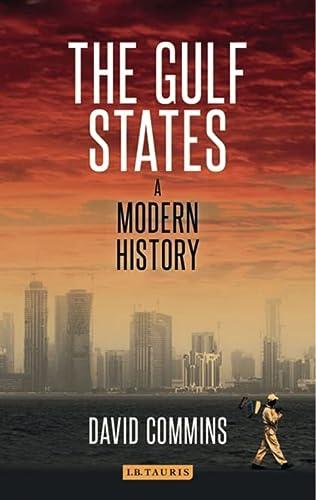 9781780769660: The Gulf States: A Modern History