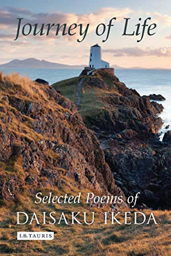Journey of Life: Selected Poems of Daisaku Ikeda: Ikeda, Daisaku