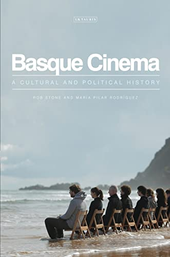 Basque Cinema: A Cultural and Political History (Tauris World Cinema Series): Rob Stone; Maria ...
