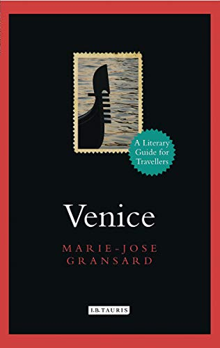 9781780769837: Venice: A Literary Guide for Travellers (Literary Guides for Travellers)
