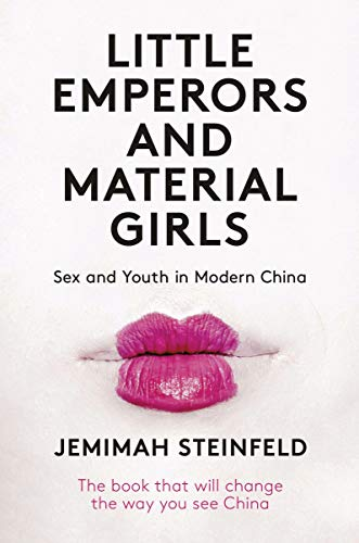 9781780769844: Little Emperors and Material Girls: Youth and Sex in Modern China