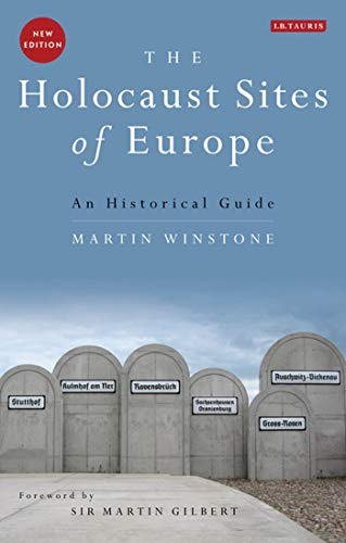 9781780769998: The Holocaust Sites of Europe: An Historical Guide