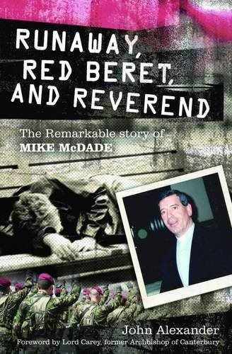 9781780780177: Runaway, Red Beret, and Reverend: The Remarkable Story of Mike MCDade