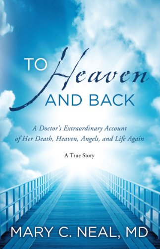 9781780780511: To Heaven and Back A Doctor's Extraordinary Account of Her Death, Heaven, Angels, and Life Again: a True Story