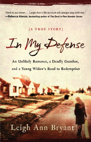 9781780781068: In My Defense: An Unlikely Romance, a Deadly Gunshot, and a Young Widow's Road to Redemption