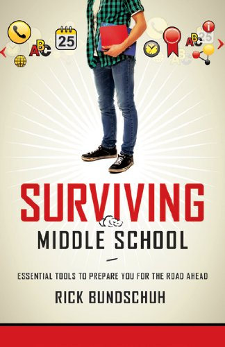 Surviving Middle School: Essential Tools to Prepare You for the Road Ahead (1780781091) by Rick Bundschuh