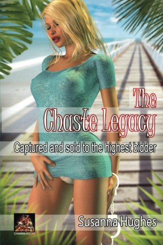 9781780804569: The Chaste Legacy: Captured and sold to the highest bidder