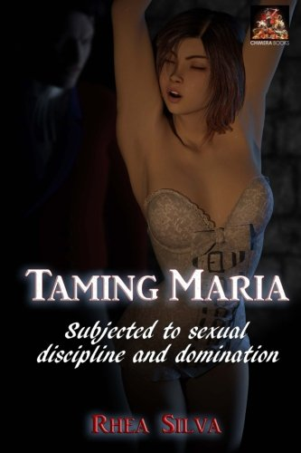 9781780804590: Taming Maria: Subjected to sexual discipline and domination
