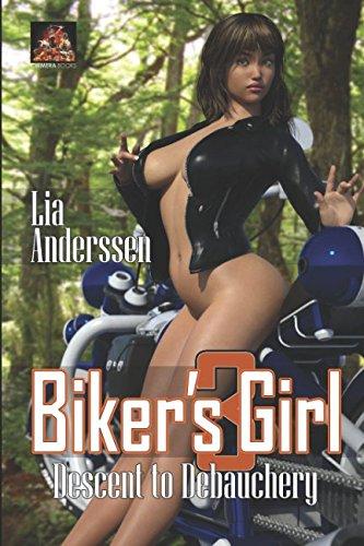 Biker's Girl 3: Descent to Debauchery (The: Lia Anderssen