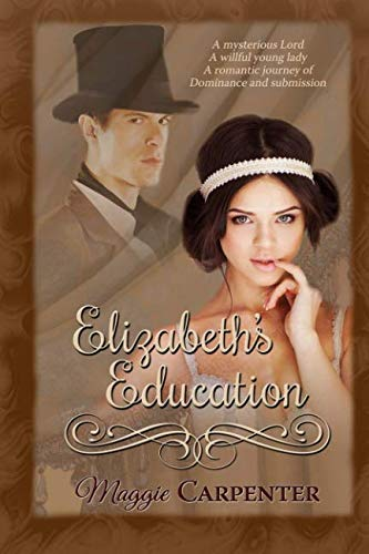 9781780807669: Elizabeth's Education: A Romantic Journey of Dominance and Submission: Volume 1 (Elizabeth's Erotic Education)