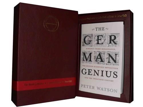 9781780812359: The German Genius: Europe's Third Renaissance, the Second Scientific Revolution and the Twentieth Century