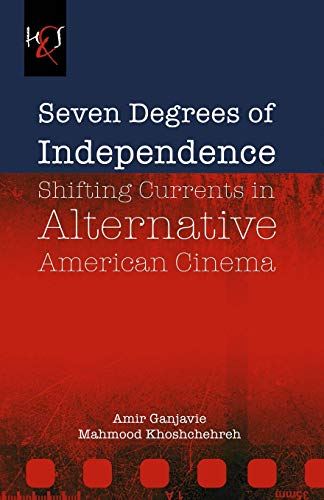 9781780835235: Seven Degrees of Independence: Shifting Currents in Alternative American Cinema