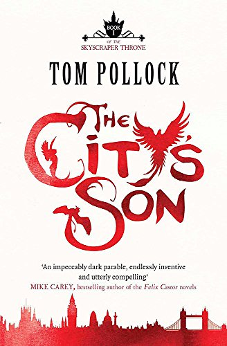 The City's Son: in hidden London you'll find marvels, magic and menace (Skyscraper Throne):...