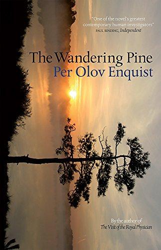 The Wandering Pine: Life as a Novel: Per Olov Enquist,