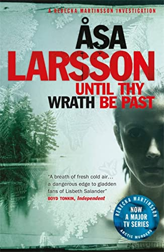 9781780870984: Until Thy Wrath Be Past: A Rebecka Martinsson Investigation (Rebecka Martinsson 4)