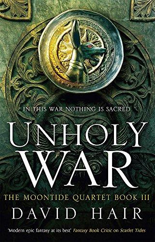 Unholy War (The Moontide Quartet): Hair, David