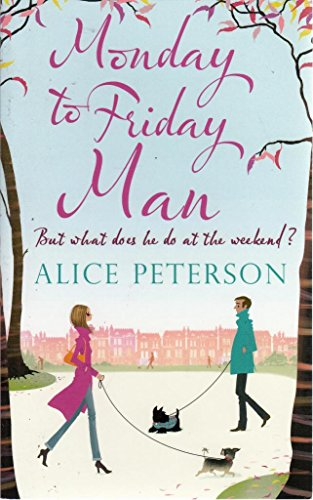 9781780872384: ALICE PETERSON MONDAY TO FRIDAY MAN