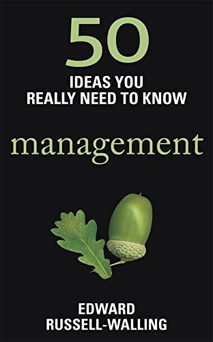 50 Ideas You Really Need to Know: Management (50 Ideas You Really Need to Know Series): ...