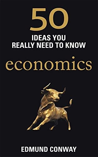 50 Economics Ideas You Really Need to: Edmund Conway