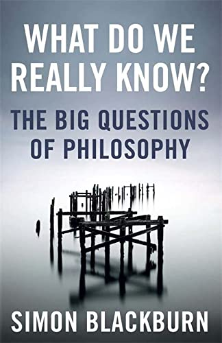 9781780875873: What Do We Really Know?: The Big Questions in Philosophy